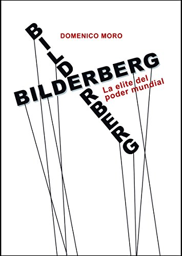 Bilderberg. La elite del poder mundial. por Domenico Moro