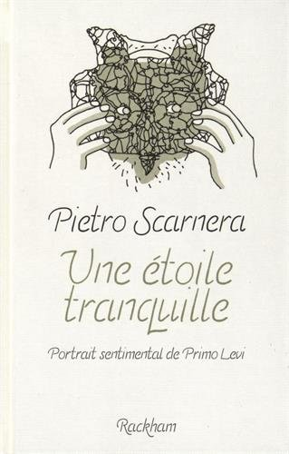 Une étoile tranquille : Portrait sentimental de Primo Levi