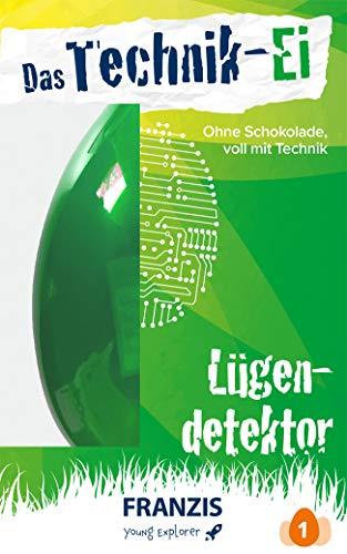 er | Das Technik-Ei: Lügendetektor | Ab 8 Jahren ()