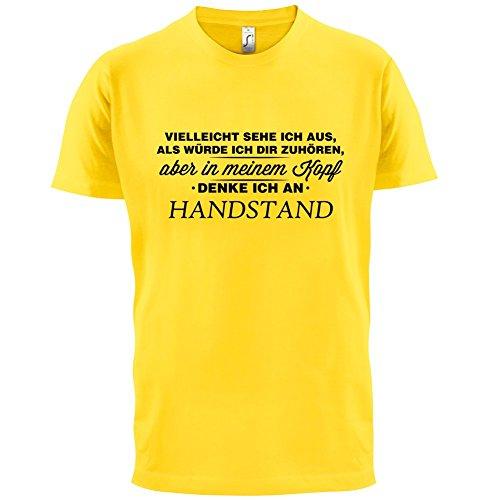 Vielleicht sehe ich aus als würde ich dir zuhören aber in meinem Kopf denke ich an Handstand - Herren T-Shirt - 13 Farben Gelb
