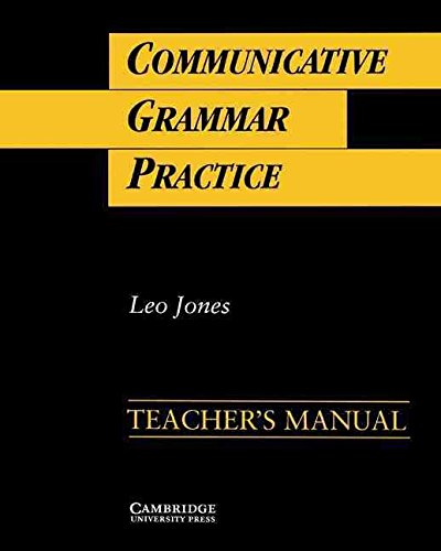 [Communicative Grammar Practice Teacher's Manual: Activities for Intermediate Students of English] (By: Leo Jones) [published: June, 1992]