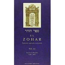 El Zohar (Vol. 3): TRADUCIDO. EXPLICADO Y COMENTADO (CABALA Y JUDAISMO)