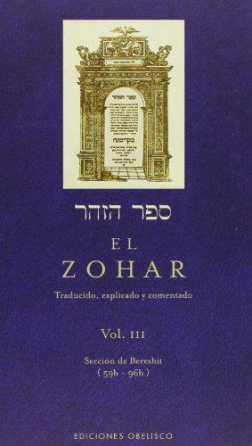 El Zohar (Vol. 3): TRADUCIDO. EXPLICADO Y COMENTADO (CABALA Y JUDAISMO) por RABI SHIMON BAR IOJAI