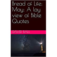 Bread of Life: May: A lay view of Bible Quotes (English Edition)