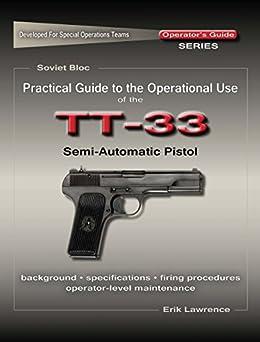 Practical Guide to the Operational Use of the TT-33 Tokarev Pistol Epub Descargar Gratis