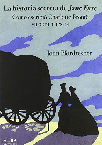 La historia secreta de Jane Eyre (Trayectos)