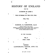 History of England From the Accession of James I. To the Outbreak of the Civil War