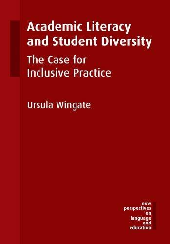 Academic Literacy and Student Diversity: The Case for Inclusive Practice (New Perspectives on Language and Education)