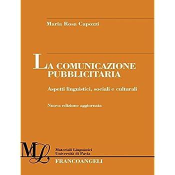 La Comunicazione Pubblicitaria. Aspetti Linguistici, Sociali E Culturali