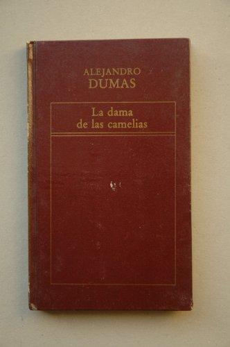 Portada del libro La dama de las Camelias / Alejandro Dumas ; [traducción de Ana María Moix]