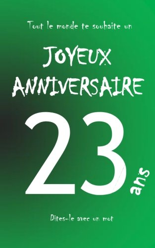 Joyeux anniversaire - 23 ans: Livre d'or à écrire - taille M - Vert par Maverick Teleti