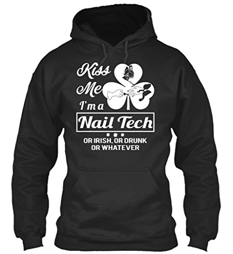 teespring Men's Novelty Slogan Hoodie - Kiss Me I'm A Nail Tech Or Irish Or Drunk Or Whatever