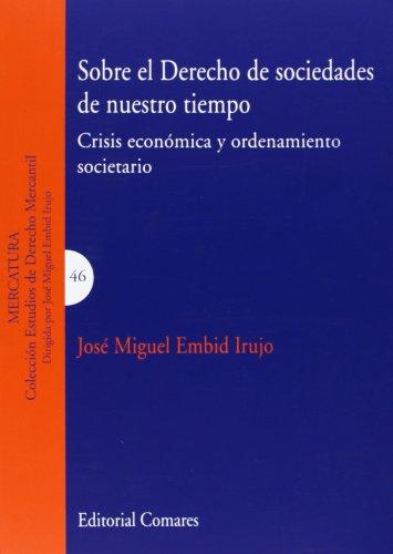 Sobre el derecho de sociedades de nuestro tiempo (Estudios Derecho Mercantil) por Jose Miguel Embid Irujo