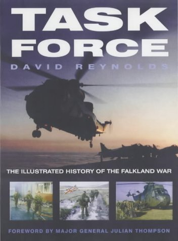 Task Force: The Illustrated History of the Falklands War by David Reynolds (Illustrated, 4 Apr 2002) Hardcover