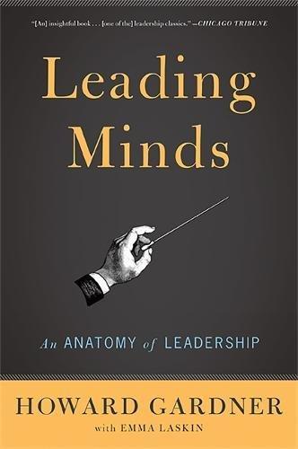 Leading Minds: An Anatomy Of Leadership por Howard E. Gardner