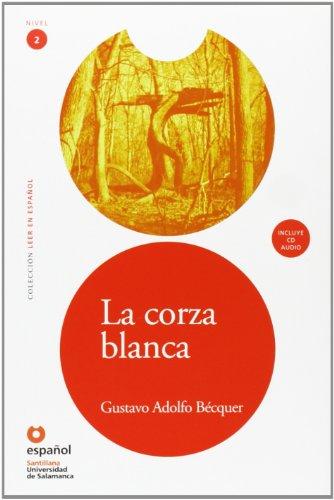 Leer En Espanol - Lecturas Graduadas: La Corza Blanca + Cd (leer En Espanol: Nivel 2)