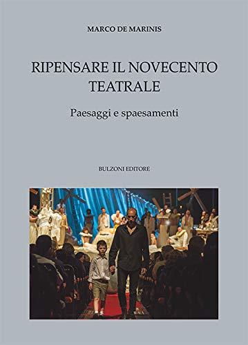Ripensare il Novecento teatrale. Paesaggi e spaesamenti: Culture Teatrali/15