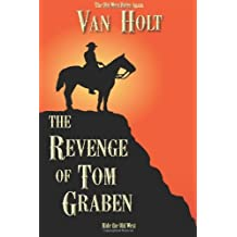 The Revenge of Tom Graben by Holt, Van (2014) Paperback