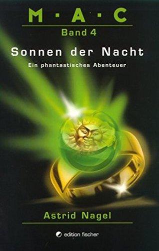 M.A.C.. Ein phantastisches Abenteuer / Sonnen der Nacht (edition fischer)