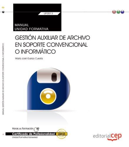 Gestión auxiliar de archivo en soporte convencional o informático : manual. Certificados de profesionalidad : administración y gestión por María José Guirao Cuesta