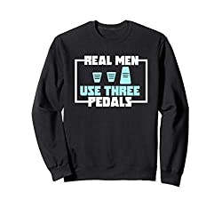 Real Men Use Three Pedals Design für einen Autoverrückten Sweatshirt