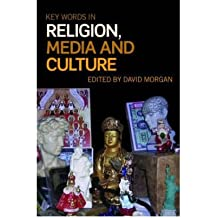 [( Key Words in Religion, Media and Culture )] [by: David Morgan] [Oct-2008]