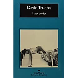 Saber Perder by David Trueba (2009-02-01)