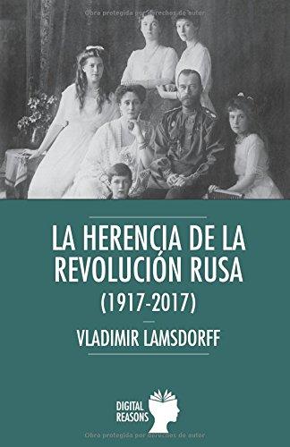 Descargar Libro La herencia de la Revolución rusa (1917-2017) (Argumentos para el s. XXI) de Vladimir Lamsdorff-Gargane