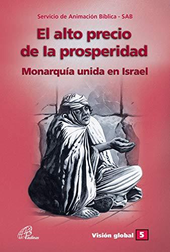 El alto precio de la prosperidad: Monarquía unida en Israel (Visión Global nº 5)