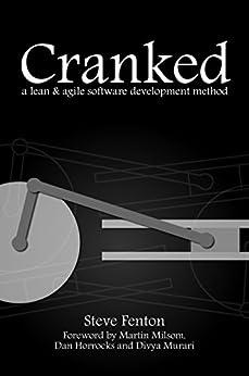 Cranked: a lean and agile software development method (English Edition) di [Fenton, Steve]