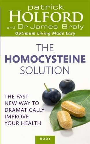 The Homocysteine Solution: The fast new way to dramatically improve your health