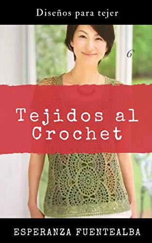 Tejidos al Crochet: Diseños para tejer eBook: Esperanza ...