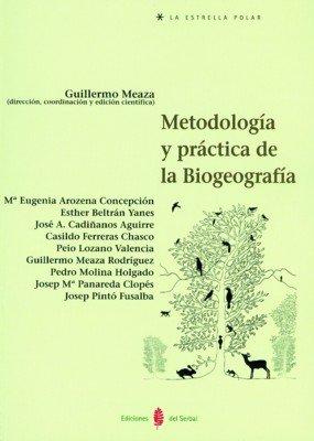 Metodología y práctica de la biogeografía (La estrella polar) por Guillermo Meaza