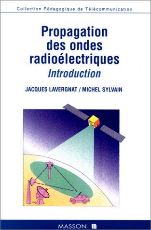 PROPAGATION DES ONDES RADIOELECTRIQUES. Introduction