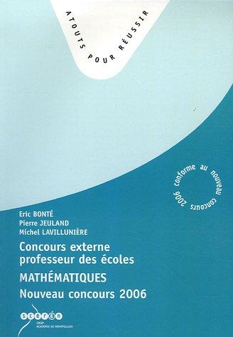 Concours Externe de Recrutement de Professeurs des Ecoles en 3 volumes : Français ; Mathématiques ; 1e Partie de l'épreuve orale d'entretien : Nouveau Concours 2006