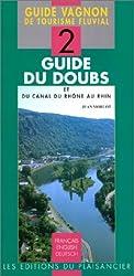 GUIDE VAGNON DE TOURISME FLUVIAL. : Numéro 2, Guide du Doubs et du canal du Rhône au Rhin