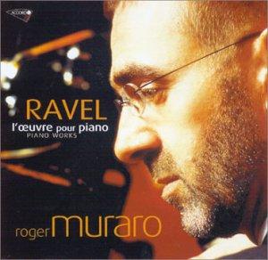 RAVEL - l'oeuvre pour piano - Muraro