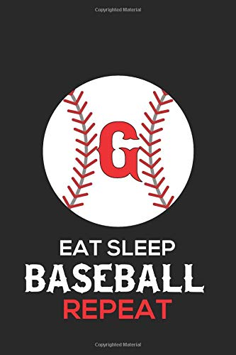 Eat Sleep Baseball Repeat G: Baseball Monogram Journal Cute Personalized Gifts Perfect for all Baseball Fans, Players, Coaches and Students (Baseball Notebooks)
