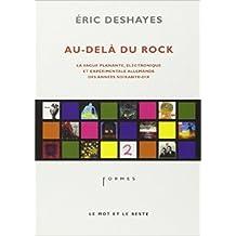 Au-delà du rock : La vague planante, électronique et expérimentale allemande des années soixante-dix de Eric Deshayes ( 19 avril 2007 )