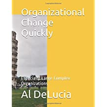 Organizational Change Quickly: Especially Large Complex Organizations