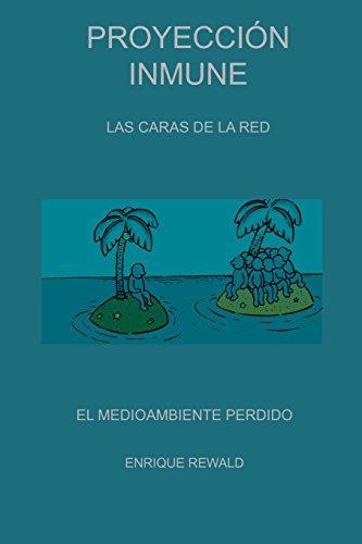 Proyección Inmune - Las Caras De La Red por Enrique Rewald