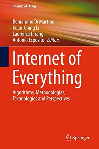 Internet of Everything: Algorithms, Methodologies, Technologies and Perspectives (Internet of Things)