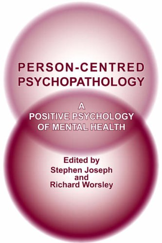 Person-centred Psychopathology: A Positive Psychology of Mental Health