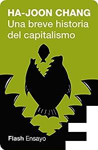 Una breve historia del capitalismo par Ha-Joon Chang