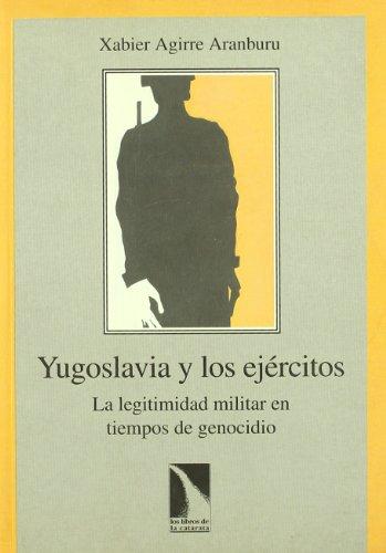 Yugoslavia Y Los Ejercitos (Colección Mayor)