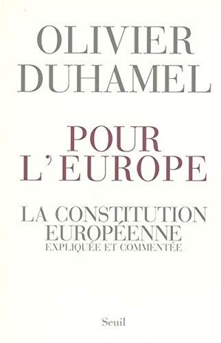Pour l'Europe. La Constitution européenne, expliquée et commentée
