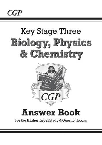 KS3 Science Answers for Study & Question Books (Bio/Chem/Phys) - Higher (CGP KS3 Science)