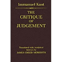 "The Critique Of Judgement: (containing Kant's ""Critique of Aesthetic Judgement"" and ""Critique of Teleological Judgement""): 'Critique of Aesthetic Judgement', 'Critique of Teleological Judgement'"