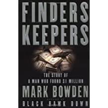 Finders Keepers: The Story of a Man Who Found $1 Million by Mark Bowden (2002-10-02)