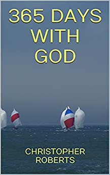 365 Days With God: A Daily Devotional by [Roberts, Christopher]